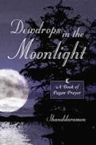 Dewdrops In The Moonlight ebook by