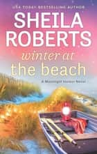 Winter at the Beach ebook by Sheila Roberts