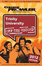 Trinity University 2012 ebook by Stephany Weaver