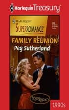 Family Reunion ebook by Peg Sutherland