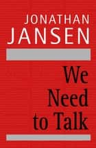 We Need to Talk ebook by Jonathan Jansen