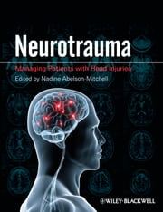 Neurotrauma - Managing Patients with Head Injury ebook by Nadine Abelson-Mitchell