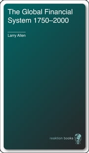Global Financial System 1750-2000 ebook by Larry Allen