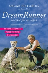 Dream Runner - In corsa per un sogno ebook by Oscar Pistorius,Candido Cannavò