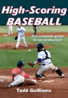 High Scoring Baseball ebook by Guilliams,Todd