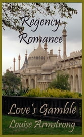 Love's Gamble ebook by Louise Armstrong