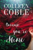 Because You're Mine ebook by