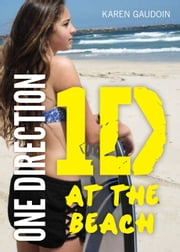 1D At The Beach ebook by Karen Gaudoin