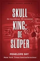 Skull King: De sloper - Skull, #2 ebook by Penelope Sky