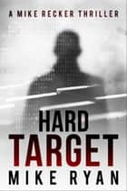 Hard Target ebook by Mike Ryan