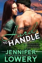 Hard To Handle ebook by Jennifer Lowery