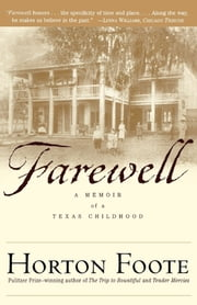 Farewell - A Memoir of a Texas Childhood ebook by Horton Foote