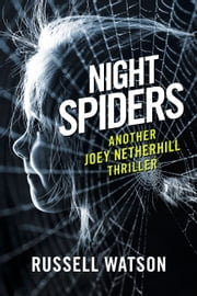 Night Spiders - Another Joey Netherhill thriller ebook by Russell Watson