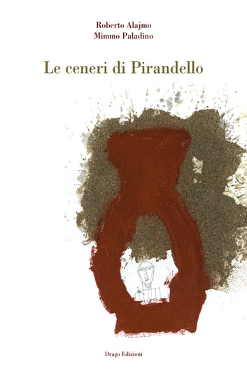 Le ceneri di Pirandello ebook by Roberto Alajmo