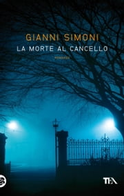 La morte al cancello - I casi di Petri e Miceli ebook by Gianni Simoni