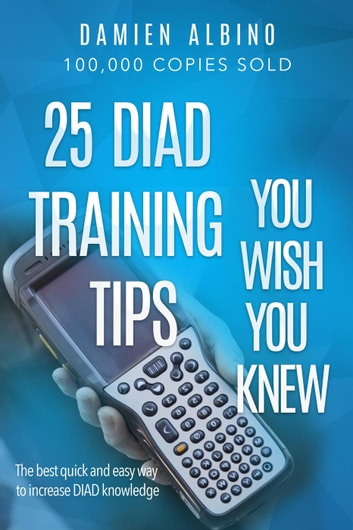 25 DIAD Training Tips You Wish You Knew ebook by Damien Albino