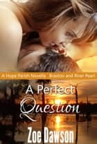 A Perfect Question ebook by Zoe Dawson