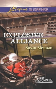 Explosive Alliance - Faith in the Face of Crime ebook by Susan Sleeman