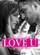 Love U - volume 1 ebook by Kate B. Jacobson