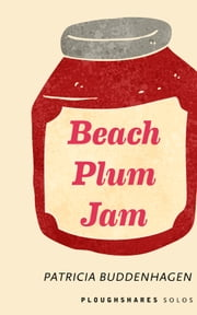 Beach Plum Jam ebook by Patricia G. Buddenhagen