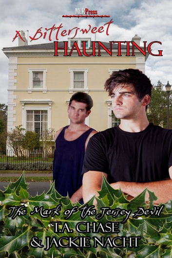 A Bittersweet Haunting ebook by T.A. Chase,Jackie Nacht