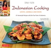 Indonesian Cooking - Satays, Sambals and More ebook by Dina Yuen