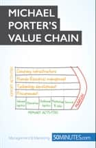 Michael Porter's Value Chain ebook by 50MINUTES.COM