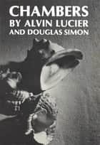Chambers ebook by Alvin Lucier,Douglas Simon