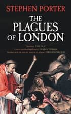Plagues of London ebook by Stephen Porter
