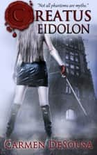 Creatus Eidolon ebook by Carmen DeSousa
