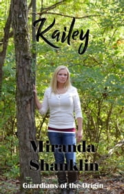 Kailey ebook by Miranda Shanklin