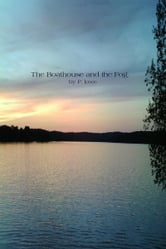 The Boathouse and the Fog ebook by P. L Lowe