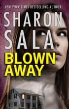 Blown Away ebook by Sharon Sala