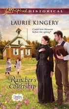 The Rancher's Courtship ebook by Laurie Kingery