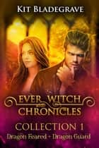 Ever Witch Chronicles Collection 1 - Ever Witch Chronicles Collection, #1 ebook by Kit Bladegrave