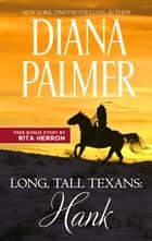 Long, Tall Texans: Hank & Ultimate Cowboy - Long, Tall Texans: Hank ebook by Diana Palmer, Rita Herron