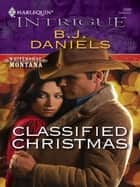 Classified Christmas ebook by B.J. Daniels