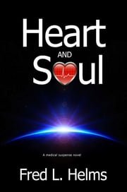 Heart and Soul ebook by Fred L. Helms, Ph.D