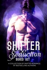 Shifter Seduction Boxed Set ebook by Eve Langlais,Mandy Harbin,Tressie Lockwood,LeTeisha Newton,S. K. Yule,Crymsyn Hart
