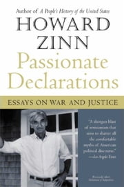 Passionate Declarations - Essays on War and Justice ebook by Howard Zinn