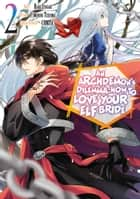 An Archdemon's Dilemma: How to Love Your Elf Bride (Manga Version) Volume 2 ebook by Fuminori Teshima, Hako Itagaki, Hikoki