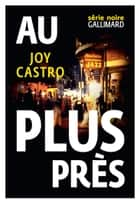 Au plus près ebook by Joy Castro, Thomas Bauduret