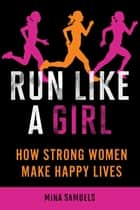 Run Like a Girl ebook by Mina Samuels