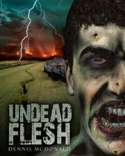Undead Flesh ebook by Dennis McDonald