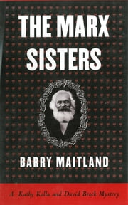 The Marx Sisters: A Kathy Kolla and David Brock Mystery ebook by Barry Maitland
