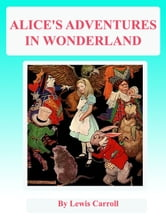 Alice's adventures in wonderland (Illustrations)(FREE VideoBooks and AudioBooks Links!) ebook by Lewis Carroll