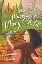 The Museum of Mary Child ebook by