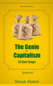 The Genie vs Capitalism - (The Game Changer or What To Do When The Numbers Don't Add Up) ebook by Susan James