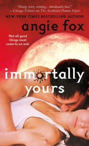 Immortally Yours ebook by Angie Fox