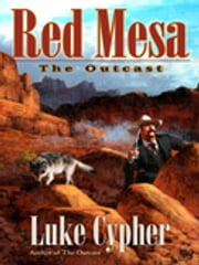 The Outcast: Red Mesa ebook by Luke Cypher